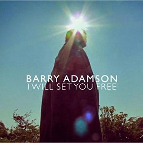Adamson Barry I Will Set You Free