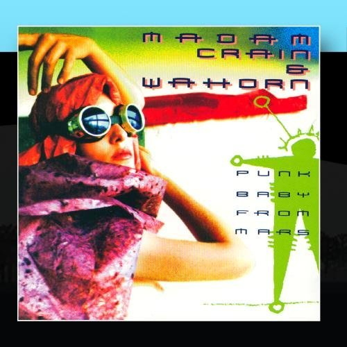 Madam Crain & Wahorn Punk Baby From Mars