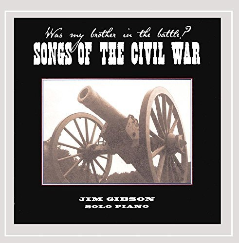 Jim Gibson Songs Of The Civil War