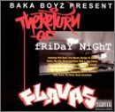 Baka Boyz Present Return Of Friday Night Flavas Jayo Felony Gang Starr Baka Boyz Present