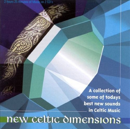 New Celtic Dimensions New Celtic Dimensions Kennedy Rua Old Blind Dogs Iron Horse Jsd Band Campbell