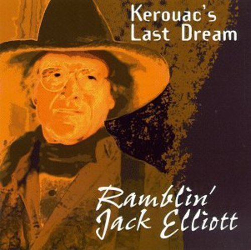 Ramblin' Jack Elliott Kerouac's Last Dream