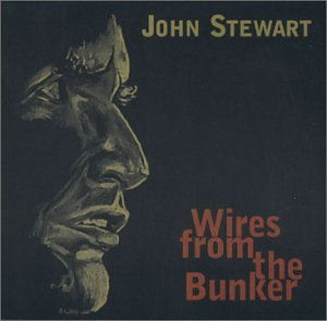 John Stewart Wires From The Bunker