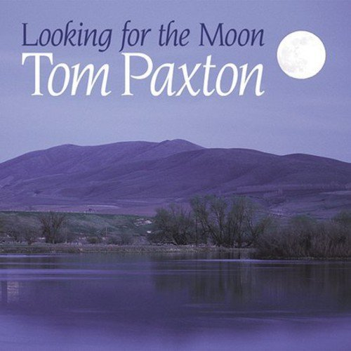 Tom Paxton Looking For The Moon
