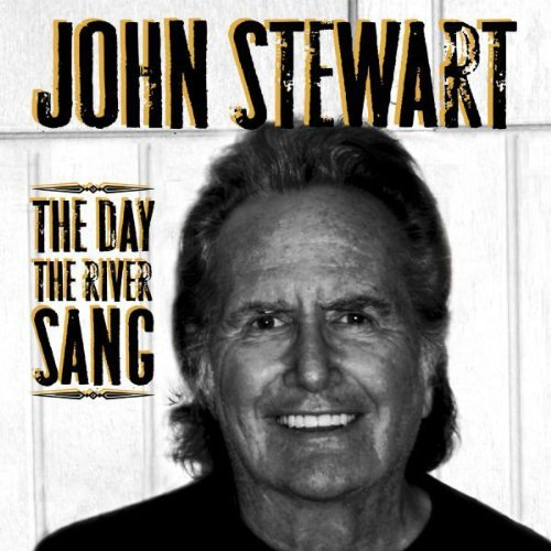 John Stewart Day The River Sang