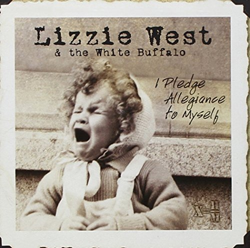 Lizzie West I Pledge Allegiance To Myself