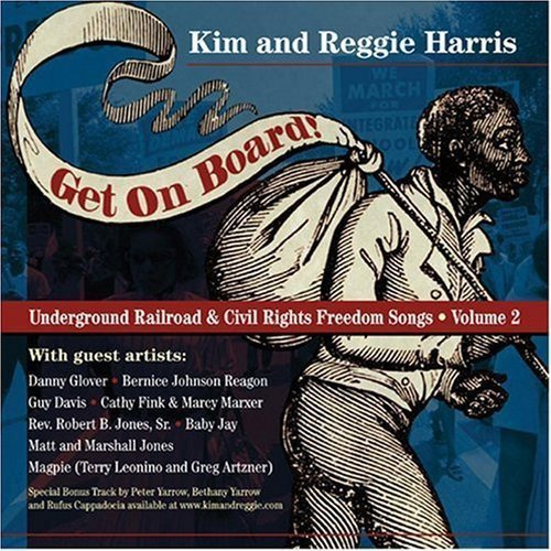 Kim & Reggie Harris Get On Board Songs Of The Unde