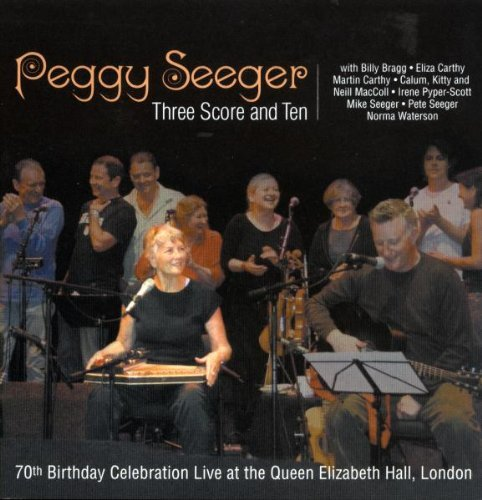 Peggy Seeger Three Score & Ten Featuring Bi 2 CD Set
