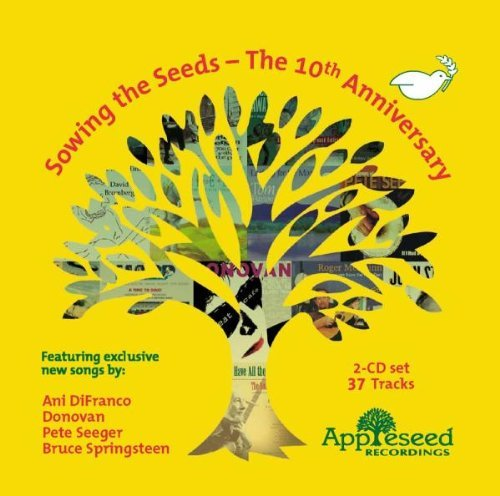 Sowing The Seeds The 10th Anni Sowing The Seeds The 10th Anni Ani Difranco Donovan P.Seeger