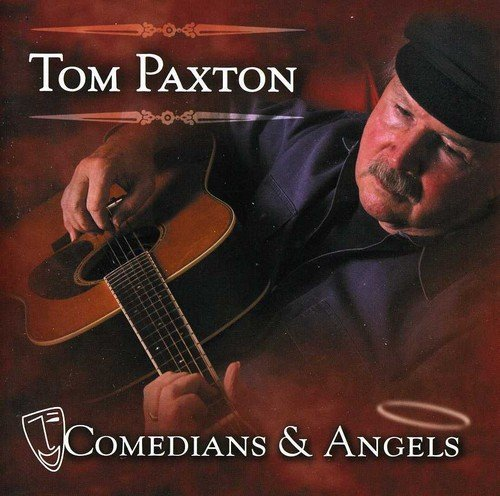 Tom Paxton Comedians & Angels