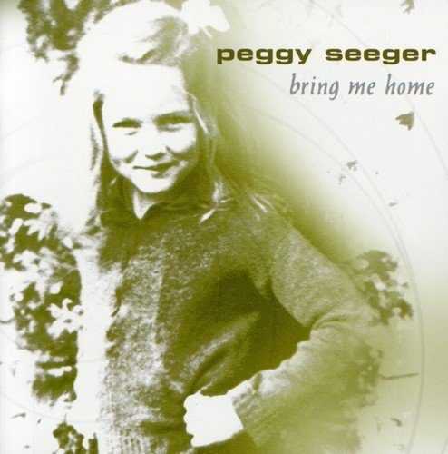 Peggy Seeger Bring Me Home