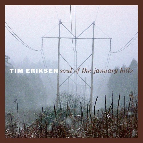 Tim Eriksen Soul Of The January Hills