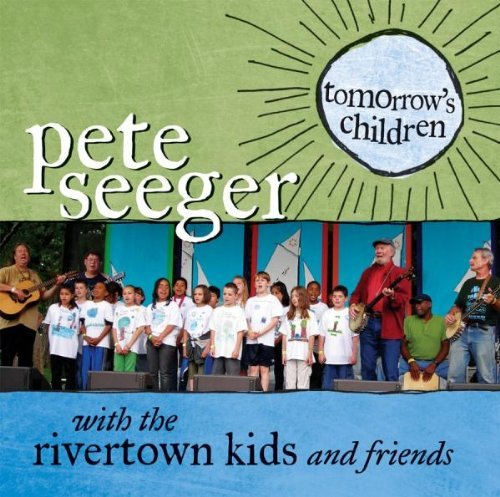 Pete & The Rivertown Ki Seeger Tomorrow's Children