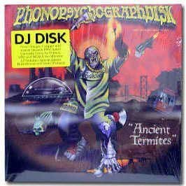Disk The Phonosycograph Ancient Termites Ancient Termites