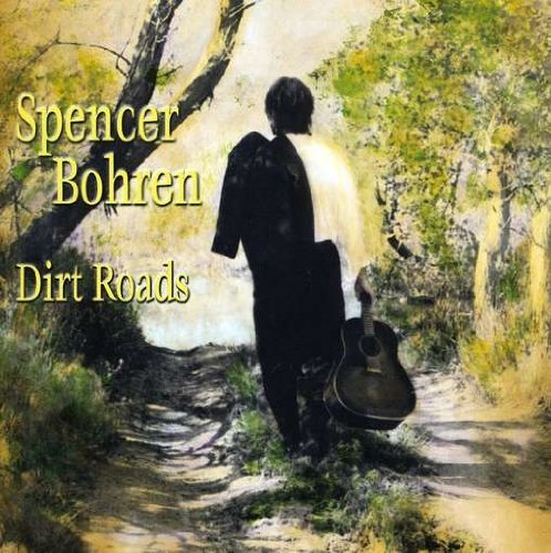 Spencer Bohren Dirt Roads