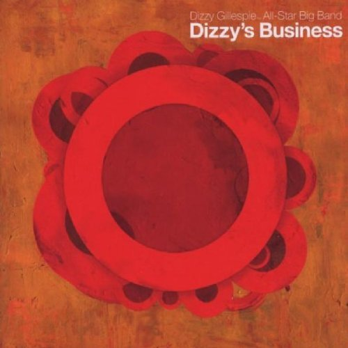 Dizzy Big Gillespie Band Dizzy's Business
