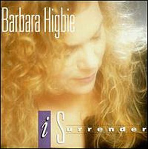 Barbara Higbie I Surrender