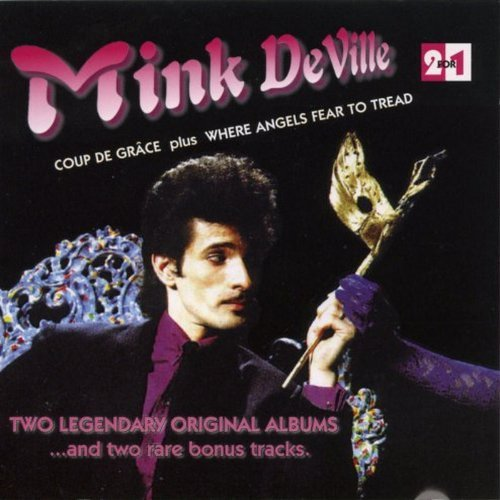 Mink Deville Coup De Grace Where Angels Fea 2 On 1