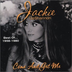 Jackie Deshannon Best Of 1950 80 Come & Get M