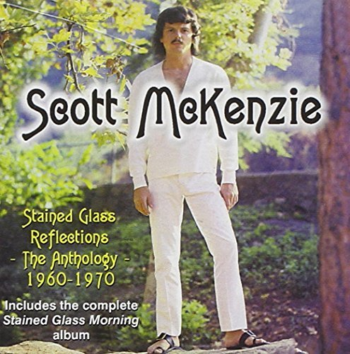 Scott Mckenzie Anthology 1960 70 Stained Glas