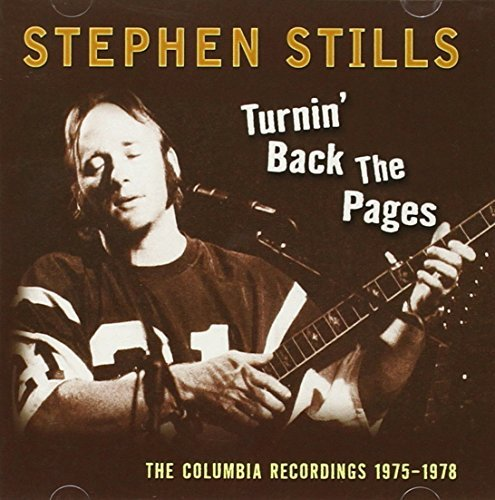 Stephen Stills Turnin' Back The Pages Incl. Bonus Tracks