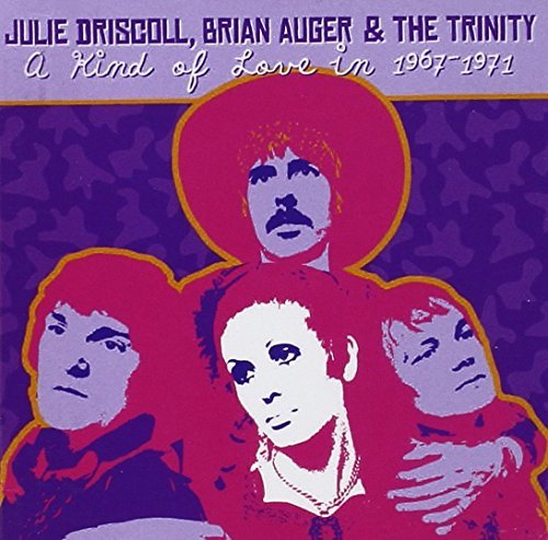 Driscoll Auger Trinity Kind Of Love In 1967 71