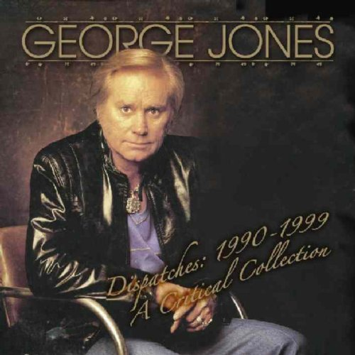 George Jones Dispatches 1990 99 Critical C