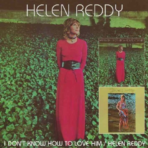 Helen Reddy I Don't Know How To Love Him H