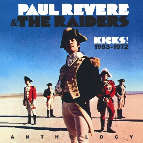 Paul & The Raiders Revere Kicks! The Anthology 1963 72