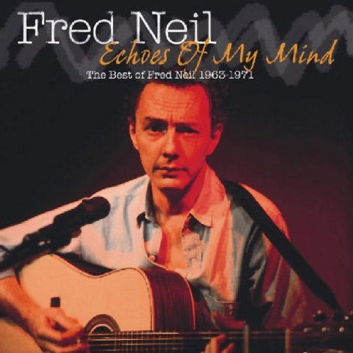 Fred Neil Best Of Fred Neil 1963 1971 E