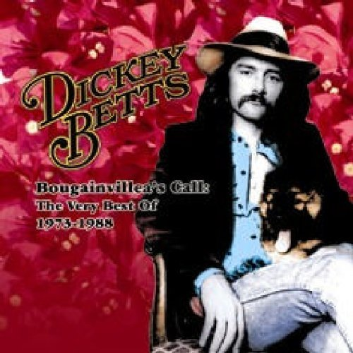 Dickey Betts Very Best Of 1973 88 Bougainv
