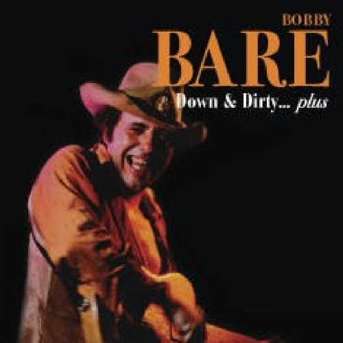 Bobby Bare Down & Dirty Plus