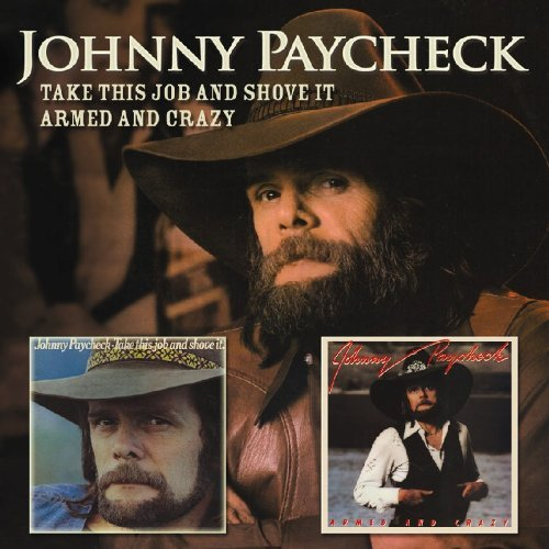 Johnny Paycheck Take This Job & Shove It Armed