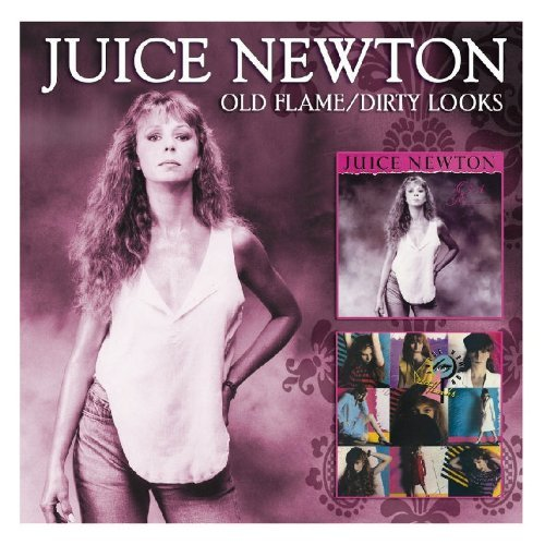 Juice Newton Old Flame Dirty Looks 2 For 1