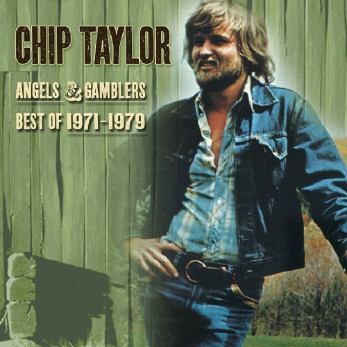 Chip Taylor Best Of 1971 1979 Angels & Ga