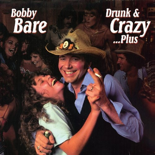 Bobby Bare Drunk & Crazy Plus