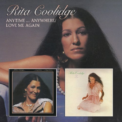 Rita Coolidge Anytime Anywhere Love Me Again