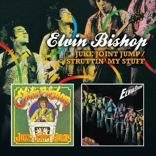 Elvin Bishop Juke Joint Jump Struttin My St
