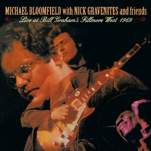 Bloomfield Gravenites Live At Bill Graham's Fillmore