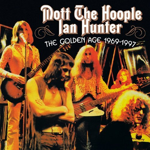 Mott The Hoople & Ian Hunter Golden Age 1969 1997