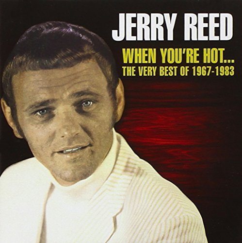 Jerry Reed When You're Hot 1967 1983