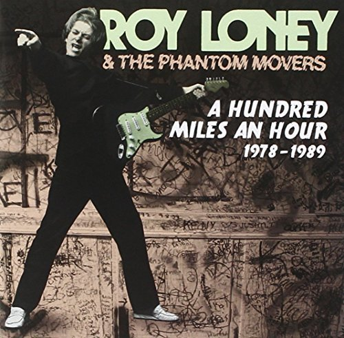 Roy & The Phantom Movers Loney Hundred Miles An Hour 1978 198