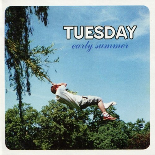 Tuesday Early Summer