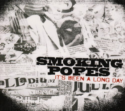 Smoking Popes It's B Een A Long Day