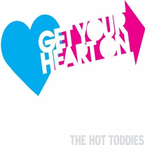 Hot Toddies Get Your Heart On
