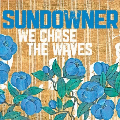 Sundowner We Chase The Waves We Chase The Waves