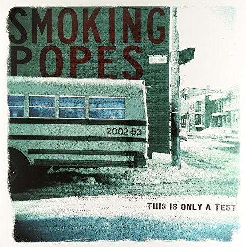 Smoking Popes This Is Only A Test