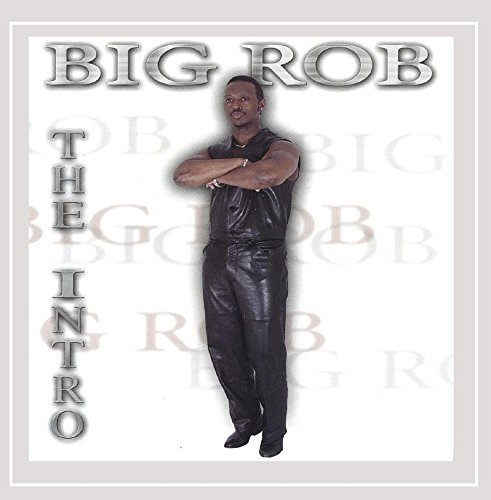 Big Rob Intro