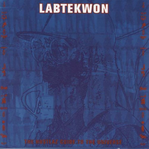 Labtekwon Hustlaz Guide To The Universe