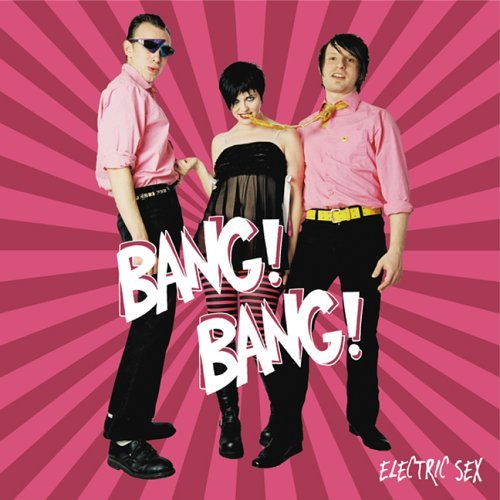 Bang! Bang! Electric Sex Ep